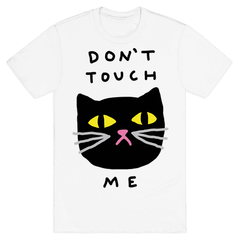 Don't Touch Me Cat Mens T-Shirt