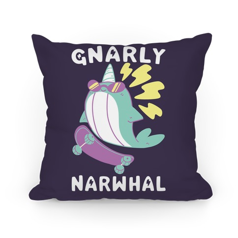 Gnarly Narwhal Pillow