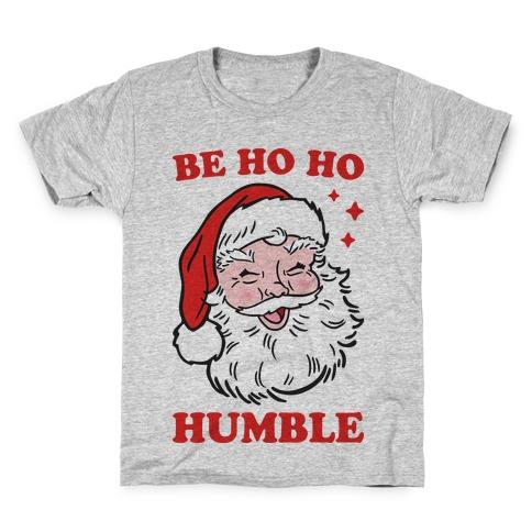 Be Ho Ho Humble Kids T-Shirt
