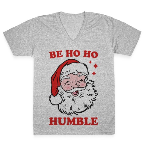 Be Ho Ho Humble V-Neck Tee Shirt