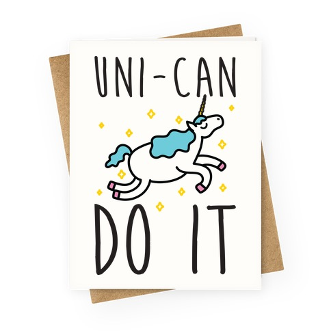Uni-can Do It Unicorn Greeting Card