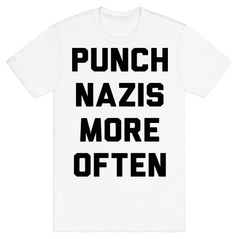 Punch Nazis More Often T-Shirt