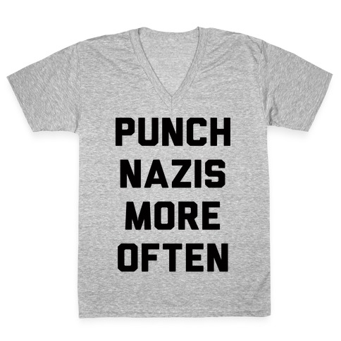 Punch Nazis More Often V-Neck Tee Shirt