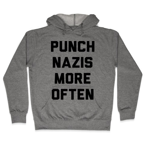 Punch Nazis More Often Hooded Sweatshirt