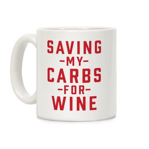 Saving my Carbs for Wine Coffee Mug