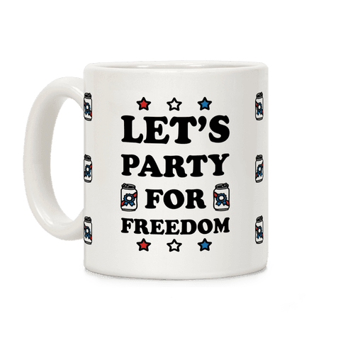 Let's Party For Freedom Coffee Mug