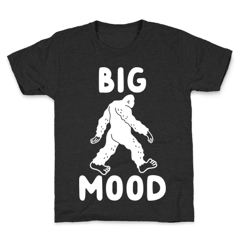 Big Mood Bigfoot Kids T-Shirt