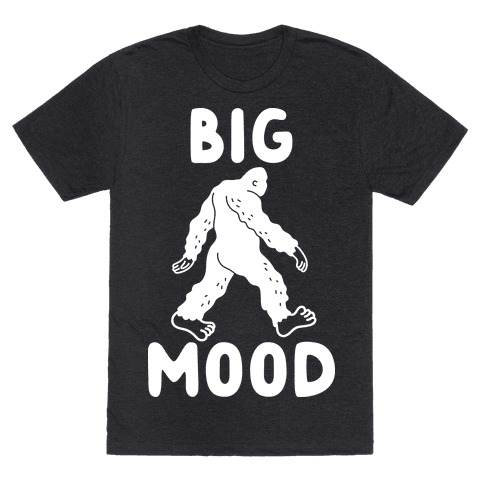 Big Mood Bigfoot