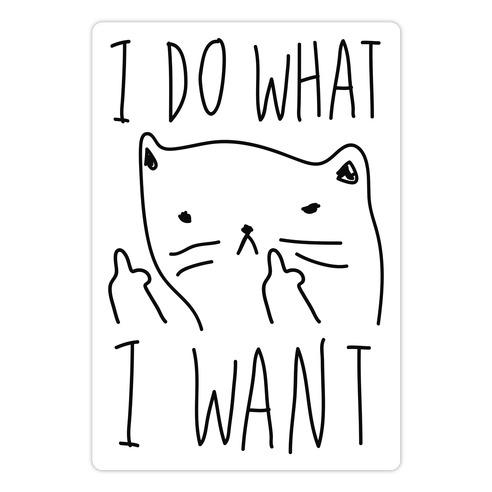 I Do What I Want Cat Die Cut Sticker