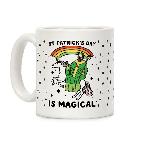 St. Patrick's Day Is Magical Coffee Mug