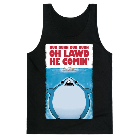 Oh Lawd He Comin' Jaws Parody Tank Top