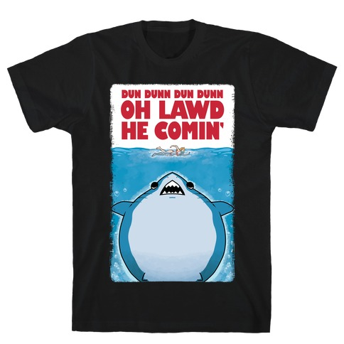 Oh Lawd He Comin' Jaws Parody T-Shirt