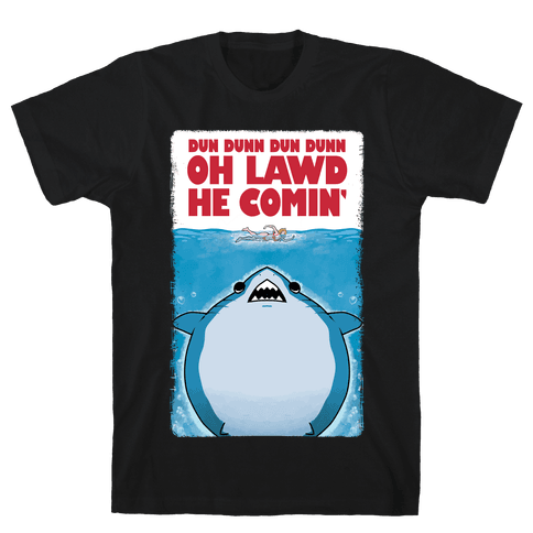 Oh Lawd He Comin' Jaws Parody Mens/Unisex T-Shirt