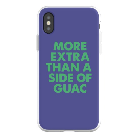 More Extra Than a Side of Guac Phone Flexi-Case