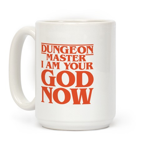 Dungeon Master I Am Your God Now Coffee Mug