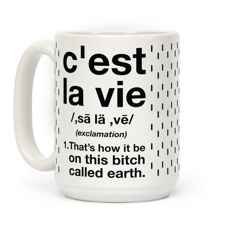 C'est La Vie Definition That's How It Be Coffee Mug
