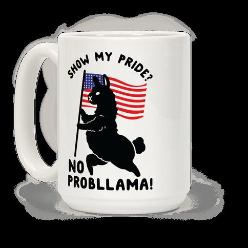 Show My Pride No Probllama USA Coffee Mug