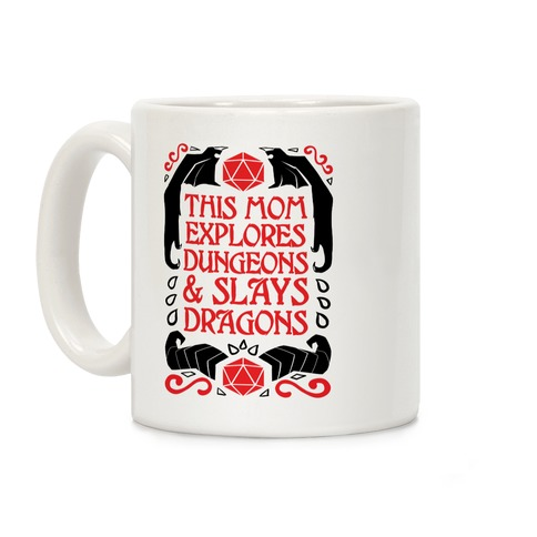 This Mom Explores Dungeons And Slays Dragons Coffee Mug