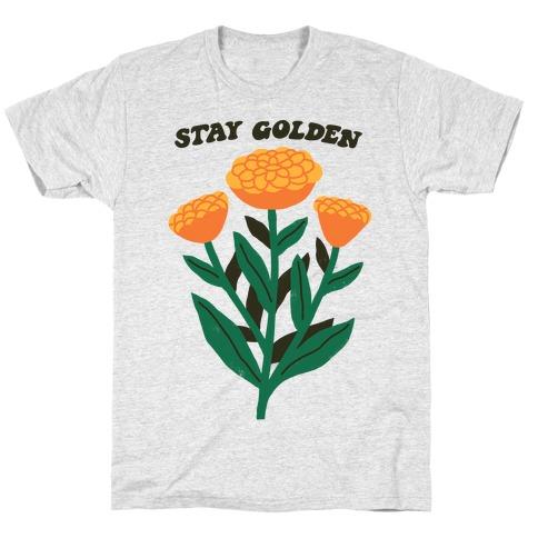 Stay Golden Marigolds T-Shirt