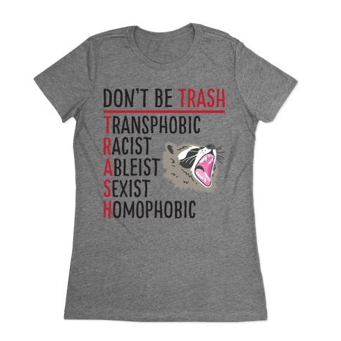 Don't Be TRASH Womens T-Shirt