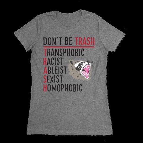 Don't Be TRASH Womens T-Shirt