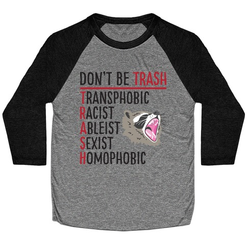 Don't Be TRASH Baseball Tee