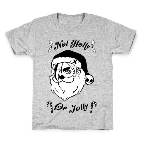 Not Holly Or Jolly Kids T-Shirt