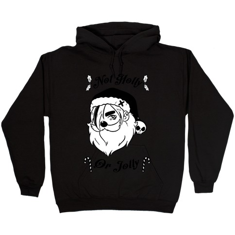 Not Holly Or Jolly Hooded Sweatshirt