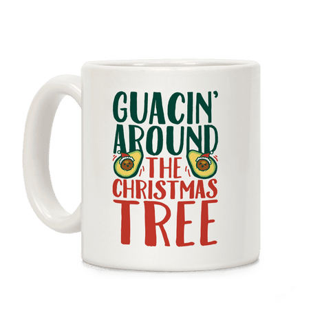 Guacin' Around The Christmas Tree Coffee Mug