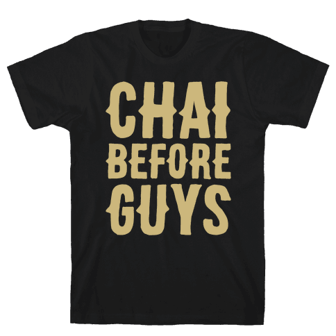Chai Before Guys White Print Mens T-Shirt