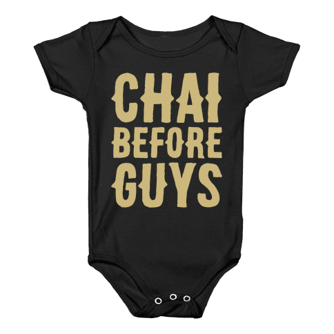 Chai Before Guys White Print Baby Onesy
