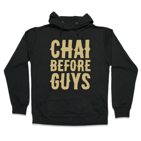 Chai Before Guys White Print Hooded Sweatshirt