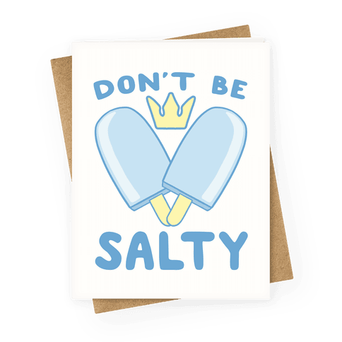 Don't Be Salty - Kingdom Hearts Greeting Card