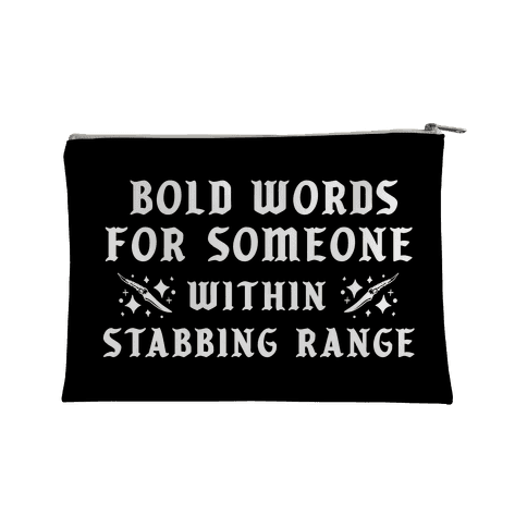Bold Words For Someone Within Stabbing Range Accessory Bag