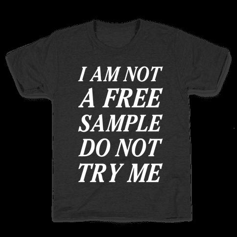 I am Not a Free Sample Kids T-Shirt
