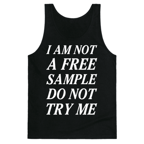 I am Not a Free Sample Tank Top