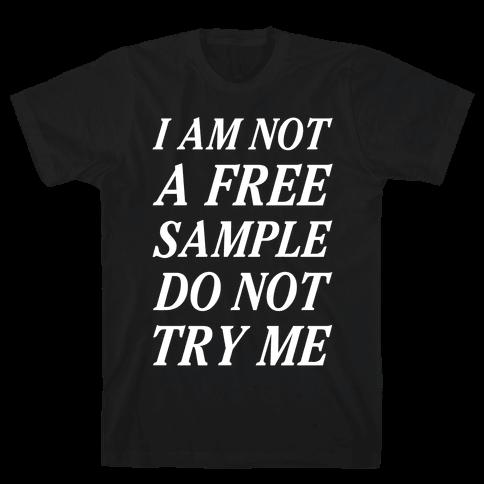 I am Not a Free Sample Mens T-Shirt