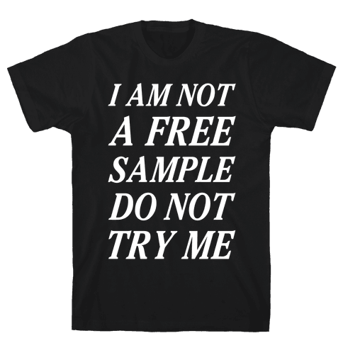 I am Not a Free Sample Mens T-Shirt