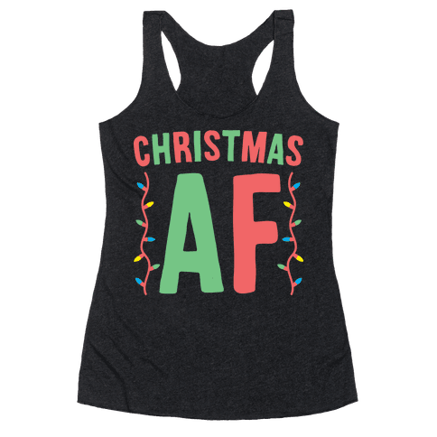 Christmas AF (White) Racerback Tank Top