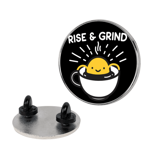 Rise & Grind pin