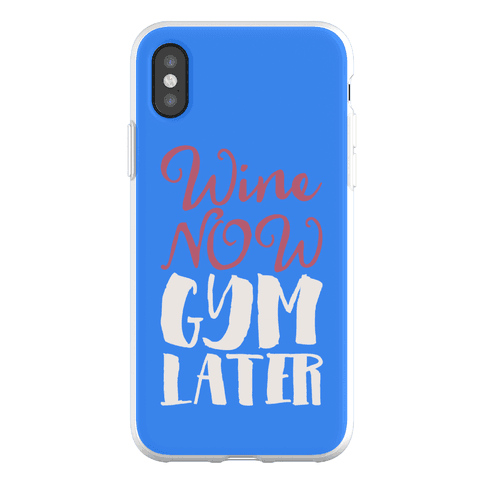 Wine Now Gym Later Phone Flexi-Case
