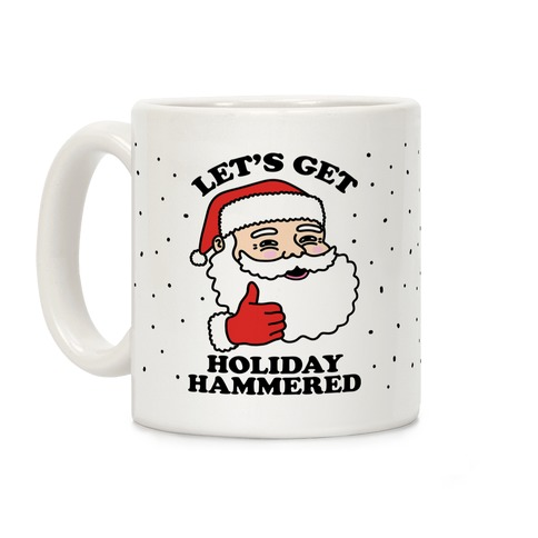 Let's Get Holiday Hammered Coffee Mug