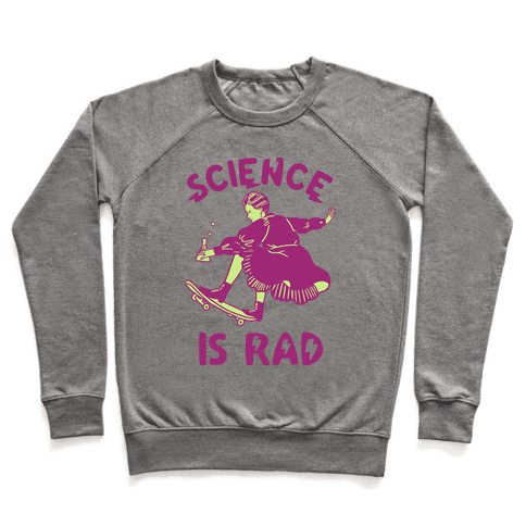 Science Is Rad (Marie Curie) Pullover