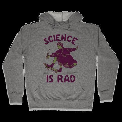 Science Is Rad (Marie Curie) Hooded Sweatshirt