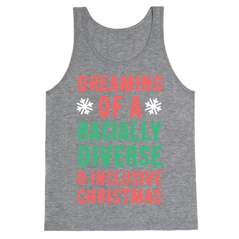 Dreaming Of A Racially Diverse & Inclusive Christmas Tank Top