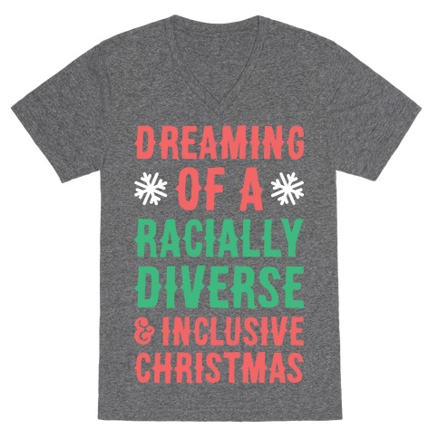 Dreaming Of A Racially Diverse & Inclusive Christmas V-Neck Tee Shirt