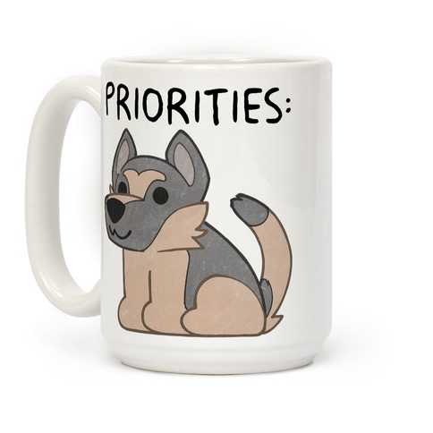German Shepherd Priorities Coffee Mug