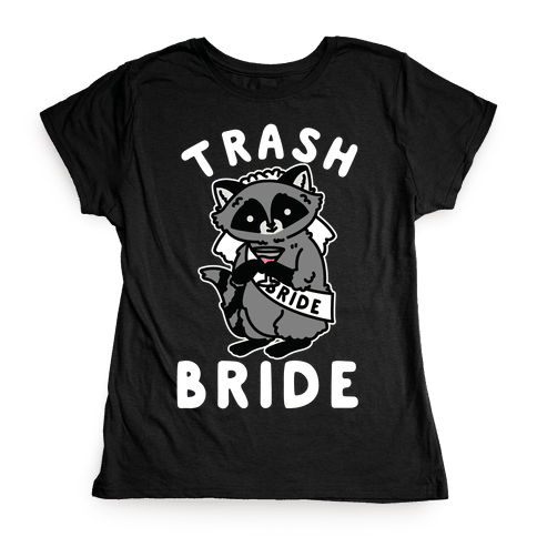 Trash Bride Raccoon Bachelorette Party Womens T-Shirt