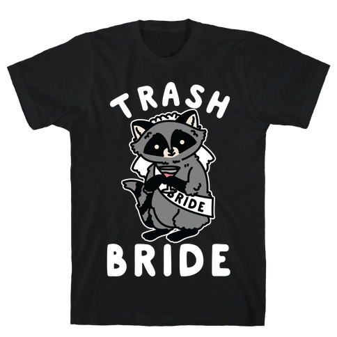 Trash Bride Raccoon Bachelorette Party T-Shirt