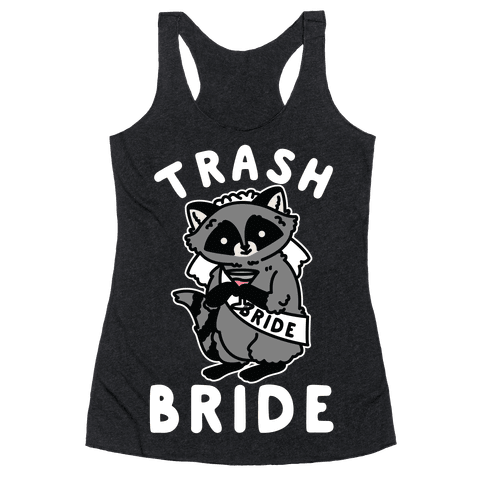 Trash Bride Raccoon Bachelorette Party Racerback Tank Top